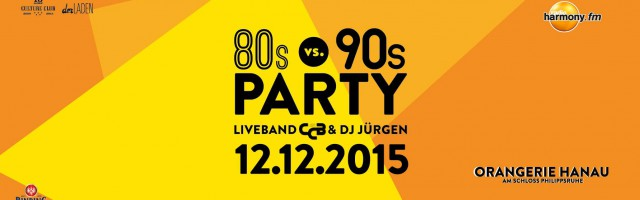 80s vs. 90s Party mit CCB!  12.12.2015 Orangerie // Hanau
